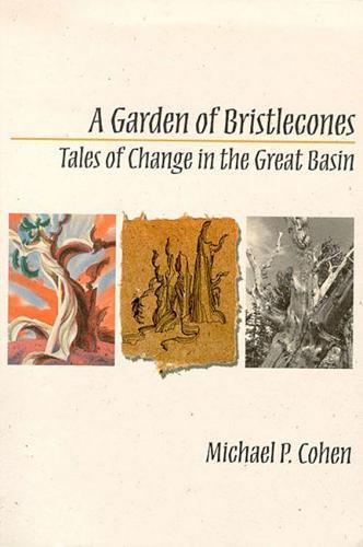A Garden of Bristlecones: Tales of Change in the Great Basin (Paperback)