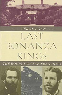 Last Bonanza Kings: The Bourns of San Francisco (Hardback)