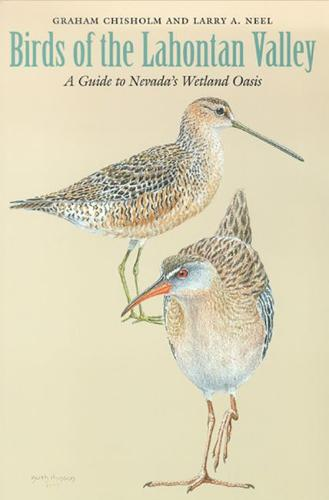 Birds of the Lahontan Valley: A Guide to Nevada's Wetland Oasis (Paperback)