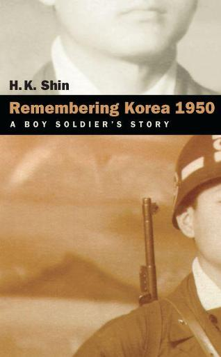 Remembering Korea 1950: A Boy Soldier's Story (Paperback)