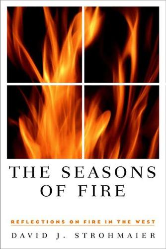 The Seasons of Fire: Reflections on Fire in the West (Paperback)