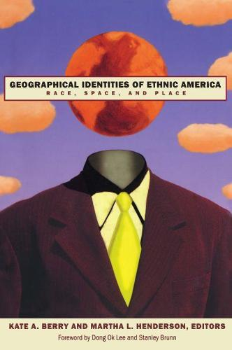Geographical Identities of Ethnic America: Race, Space and Place (Paperback)