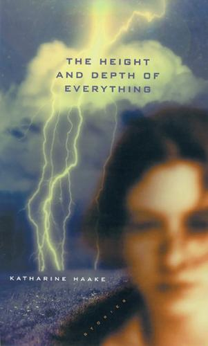 The Height and Depth of Everything: Stories (Paperback)