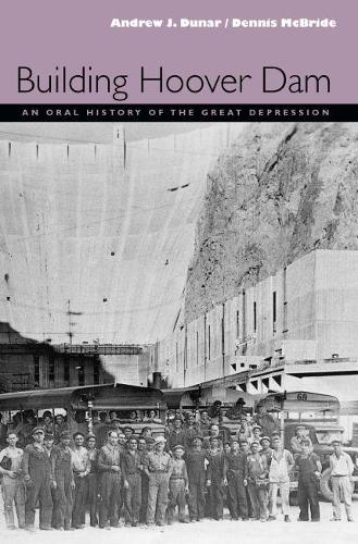 Building Hoover Dam: An Oral History of the Great Depression (Paperback)