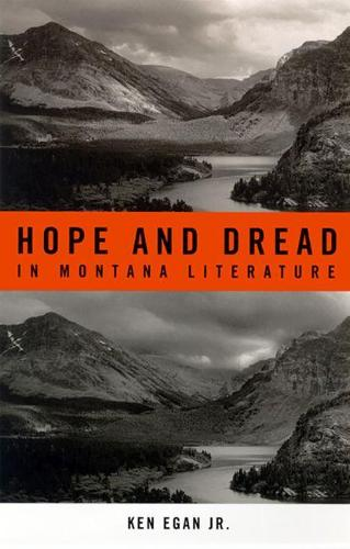 Hope and Dread in Montana Literature (Hardback)