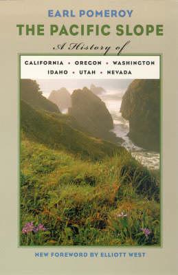 The Pacific Slope: A History of California, Oregon, Washington, Idaho, Utah, and Nevada (Paperback)