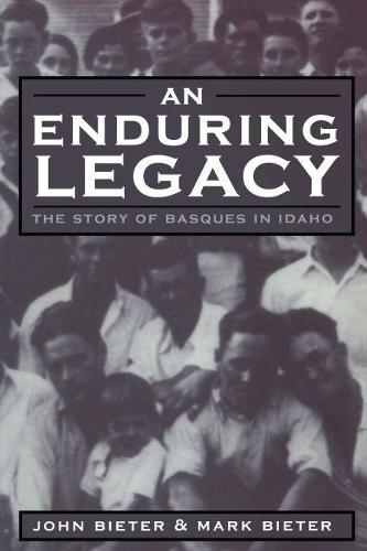 An Enduring Legacy: The Story of Basques in Idaho (Paperback)