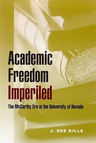Academic Freedom Imperiled: The McCarthy Era at the University of Nevada (Paperback)
