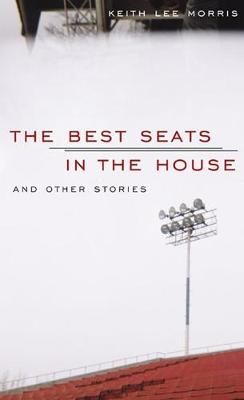 The Best Seats in the House and Other Stories (Hardback)