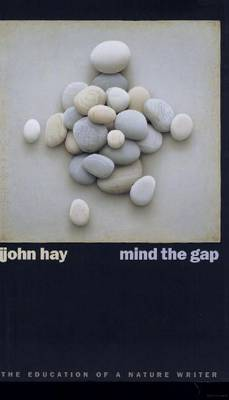 Mind the Gap: The Education of a Nature Writer (Hardback)