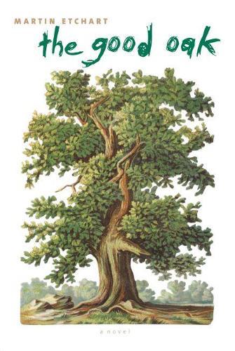 The Good Oak: A Novel (Paperback)