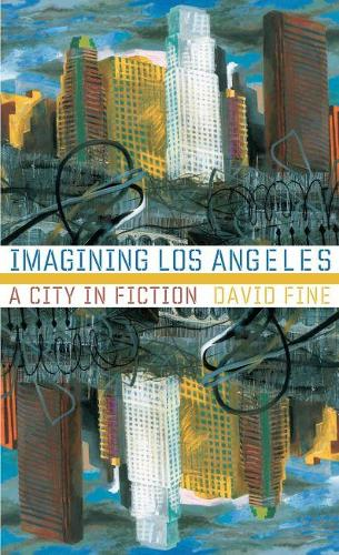 Imagining Los Angeles: A City in Fiction (Paperback)