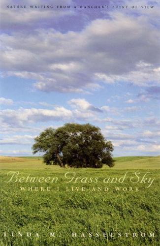 Between Grass and Sky: Where I Live and Work (Paperback)