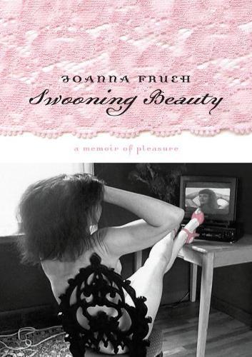 Swooning Beauty: A Memoir of Pleasure (Paperback)