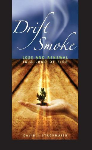 Drift Smoke: Loss and Renewal in a Land of Fire (Paperback)