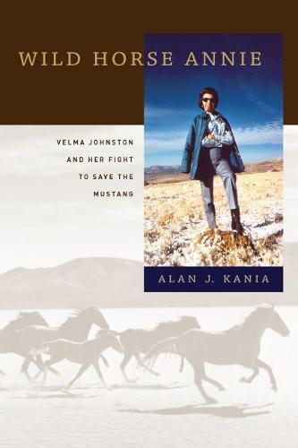 Wild Horse Annie: Velma Johnston and Her Fight to Save the Mustang (Paperback)
