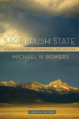 The Sagebrush State: Nevada's History, Government and Politics (Paperback)