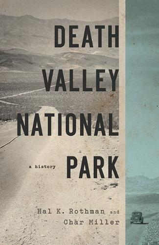 Death Valley National Park: A History (Paperback)
