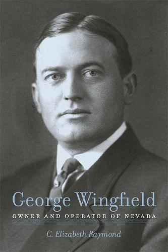 George Wingfield: Owner and Operator of Nevada (Paperback)