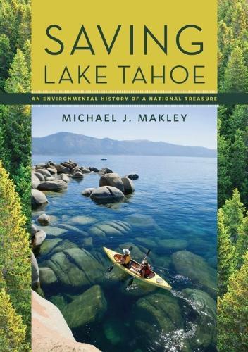 Saving Lake Tahoe: An Environmental History of a National Treasure (Paperback)
