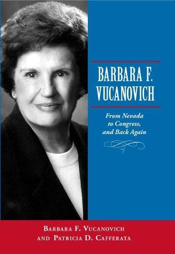 Barbara F. Vucanovich: From Nevada to Congress, and Back Again (Paperback)