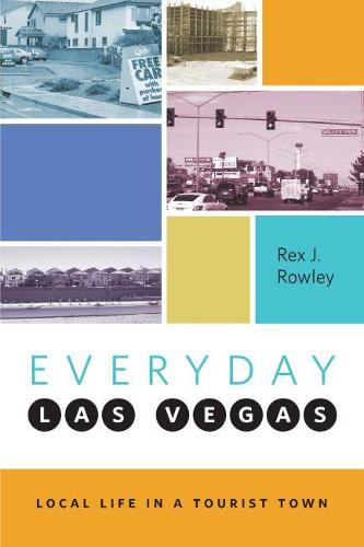 Everyday Las Vegas: Local Life in a Tourist Town (Paperback)