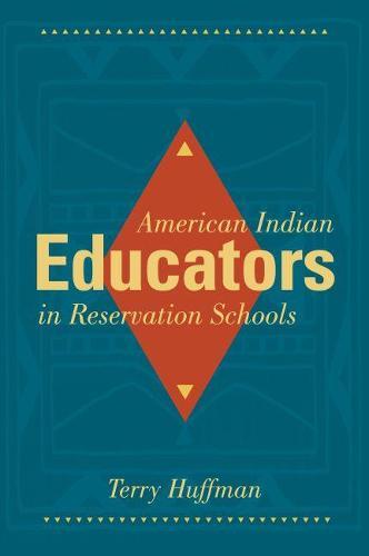 American Indian Educators in Reservation Schools (Paperback)