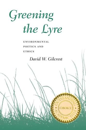 Greening the Lyre: Environmental Poetics and Ethics (Paperback)