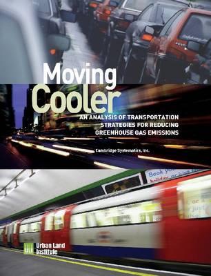 Moving Cooler: Surface Transportation and Climate Change (Hardback)
