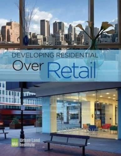 Developing Residential Over Retail (Hardback)