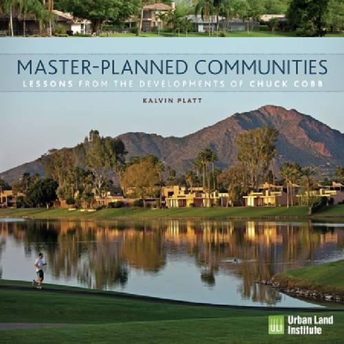 Master-Planned Communities: Lessons from the Developments of Chuck Cobb (Hardback)