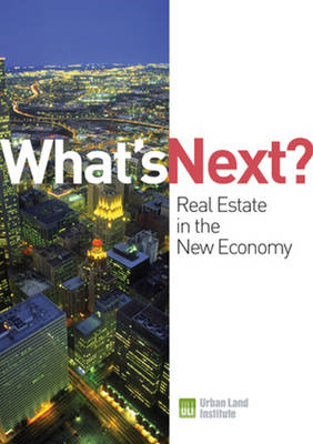 What's Next?: Real Estate in the New Economy (Paperback)