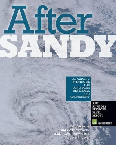 After Sandy: Advancing Strategies for Long-Term Resilience & Adaptability (Paperback)