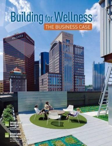 Building for Wellness: The Business Case (Paperback)