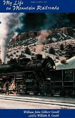 My Life On Mountain Railroads (Paperback)