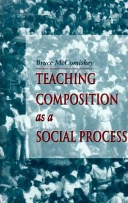 Teaching Composition As A Social Process (Paperback)