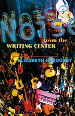 Noise From The Writing Center (Paperback)