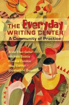 Everyday Writing Center: A Community of Practice (Paperback)