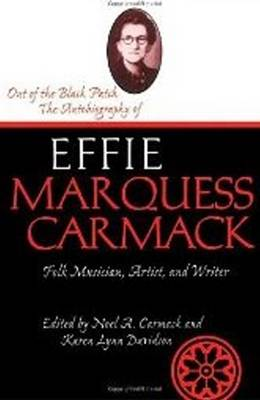 Out Of The Black Patch: The Autobiography of Effie Marquess Carmack (Paperback)