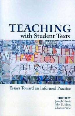 Teaching With Student Texts: Essays Toward an Informed Practice (Paperback)
