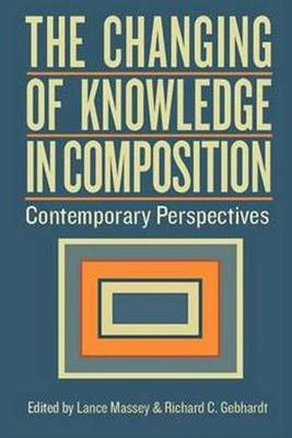 Changing of Knowledge in Composition: Contemporary Perspectives (Paperback)