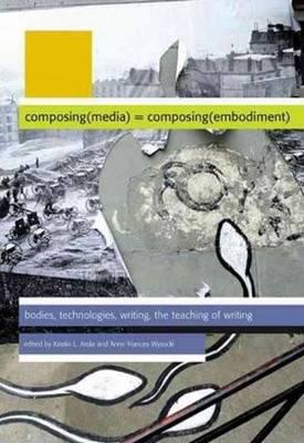 Composing Media Composing Embodiment (Paperback)