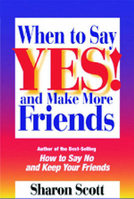 When to Say Yes!: And Make More Friends (Paperback)