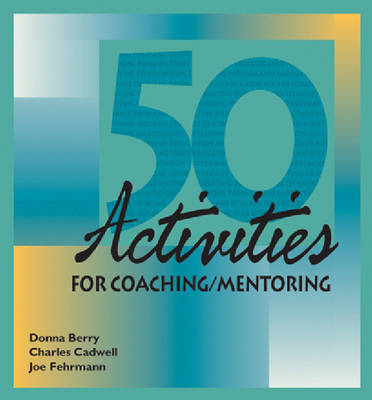 50 Activities for Coaching and Mentoring