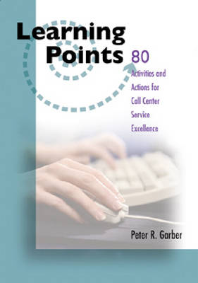80 Activities/Actions Call Center Excellence - Learning Points (Paperback)