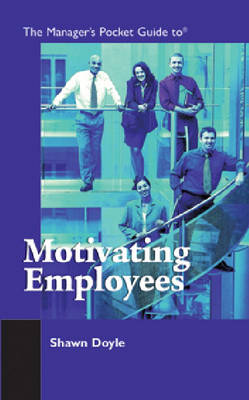 The Manager's Pocket Guide to Motivating Employees - Manager's Pocket Guides (Paperback)