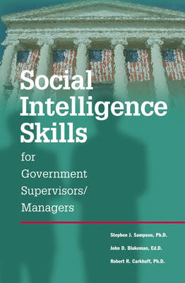 Social Intelligence Skills for Government Managers (Paperback)