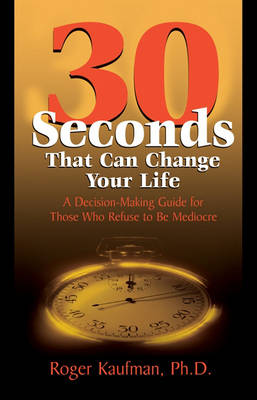 Thirty Seconds That Can Change Your Life (Paperback)
