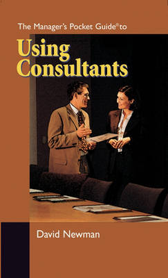 The Manager's Pocket Guide to Using Consultants - Manager's Pocket Guides (Paperback)