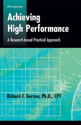 Achieving High Performance: Research-based Practical Approach - Defining and Delivering Successful Professional Practice Series (Paperback)